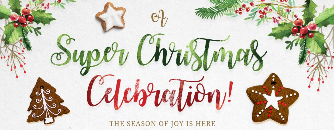 super christmas celebration! The season of joy is here